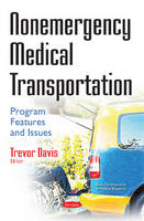 Nonemergency Medical Transportation Program Features & Issues by Trevor Davis