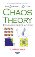 Chaos Theory Origins, Applications & Limitations by Anthony Reed
