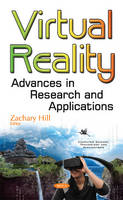 Virtual Reality Advances in Research & Applications by Zachary Hill