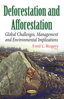 Deforestation Global Challenges & Issues of the 21st Century by Fred L. Rogers