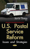 U.S. Postal Service Reform Issues & Strategies by Thomas Martin