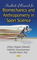 Handbook of Research for Biomechanics & Anthropometry in Sport Science by Zahra Hojjati Zidashti