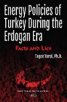 Energy Policies of Turkey During the Erdogan Era Facts & Lies by Tugce Varol