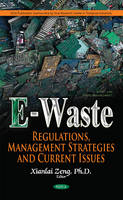 E-Waste Regulations, Management Strategies & Current Issues by Xianlai Zeng