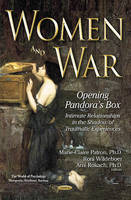Women & War Opening Pandoras Box -- Intimate Relationships in the Shadow of Traumatic Experiences by Marie-Claire Patron
