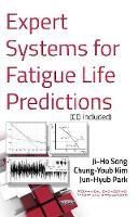 Expert Systems for Fatigue Life Predictions by Ji-Ho Song, Chung-Youb Kim, Jun-Hyub Park
