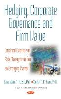 Hedging, Corporate Governance & Firm Value Empirical Evidence on Risk Management from an Emerging Market by Sardar M. N. Islam