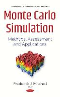 Monte Carlo Simulation Methods, Assessment & Applications by Frederick J. Mitchell