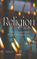 Religion Past, Present & Future Perspectives by Stephen D. Mills