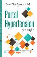 Portal Hypertension New Insights by Gerond V., MD, PhD Lake-Bakaar
