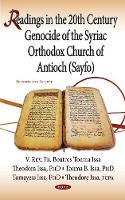 Readings in the 20th Century Genocide of the Syriac Orthodox Church of Antioch (SAYFO) by Theodora Issa, Tomayess Issa