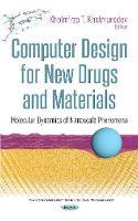 Computer Design for New Drugs and Materials Molecular Dynamics of Nanoscale Phenomena by Kholmirzo T. Kholmurodov