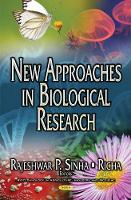 New Approaches in Biological Research by Rajeshwar P. Sinha