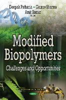 Modified Biopolymers Challenges & Opportunities by Deepak Pathania