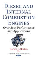 Diesel & Internal Combustion Engines Overview, Performance & Applications by Horace G. Norton