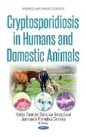 Cryptosporidiosis in Humans & Domestic Animals by Katia Denise Saraiva Bresciani