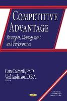 Competitive Advantage Strategies, Management & Performance by Cam Caldwell