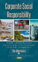 Corporate Social Responsibility Applications of Good Practices & Malpractices in Tourism & the Hospitality Industry in the Developing World by Christina Koutra