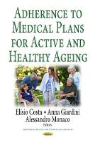 Adherence to Medical Plans for an Active & Healthy Ageing by Elisio Costa