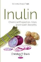 Inulin Chemical Properties, Uses & Health Benefits by Christian Davis