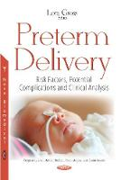 Preterm Delivery Risk Factors, Potential Complications & Clinical Analysis by Lora Gross