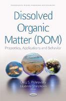 Dissolved Organic Matter (DOM) Properties, Applications & Behavior by Oleg S. Pokrovsky