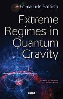 Extreme Regimes in Quantum Gravity by Emmanuele Battista