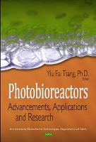 Photobioreactors Advancements, Applications & Research by Yiu Fai Tsang