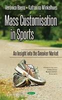 Mass Customisation in Sports An Insight to the Sneaker Market by Veronica Baena, Katharina Winkelhues