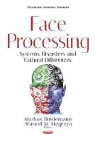 Face Processing Systems, Disorders & Cultural Differences by Markus Bindemann