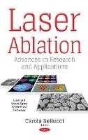 Laser Ablation Advances in Research & Applications by Carola Bellucci