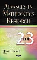 Advances in Mathematics Research Volume 23 by Albert R. Baswell