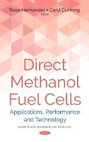 Direct Methanol Fuel Cells Applications, Performance & Technology by Rose Hernandez