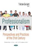Professionalism Perspectives & Practices of the 21st Century by Tristan Geraint