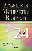 Advances in Mathematics Research Volume 24 by Albert R Baswell
