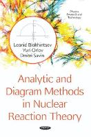 Analytic & Diagram Methods in Nuclear Reaction Theory by Leonid Blokhintsev, Yuri Orlov, Dmitri Savin