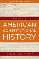 Sources in American Constitutional History by Michael Les Benedict