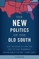 The New Politics of the Old South An Introduction to Southern Politics by Charles S., III Bullock