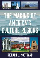 The Making of America's Culture Regions by Richard L. Nostrand