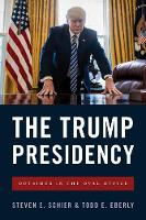 The Trump Presidency Outsider in the Oval Office by Steven E. Schier