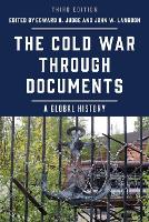 The Cold War through Documents A Global History by Edward H. Judge