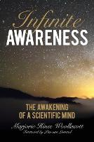 Infinite Awareness The Awakening of a Scientific Mind by Marjorie Hines Woollacott, Pim van Lommel