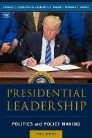 Presidential Leadership Politics and Policy Making by George C., III Edwards, Kenneth R. Mayer, Stephen J. Wayne