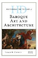 Historical Dictionary of Baroque Art and Architecture by Lilian H. Zirpolo