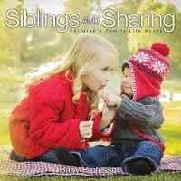 Siblings and Sharing- Children's Family Life Books by Baby Professor