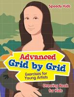 Advanced Grid by Grid Exercises for Young Artists Drawing Book for Kids by Speedy Kids
