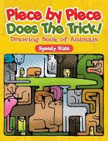 Piece by Piece Does the Trick! Drawing Book of Animals by Speedy Kids