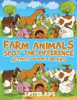 Farm Animals Spot the Difference Activity Book for Kids by Jupiter Kids