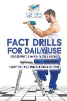 Fact Drills for Daily Use Crossword Search Puzzle Books Easy to Hard Puzzle Collection by Puzzle Therapist