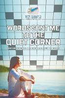 Words Sent Me to the Quiet Corner Easy Crosswords for Beginners (with 70 Drills) by Puzzle Therapist